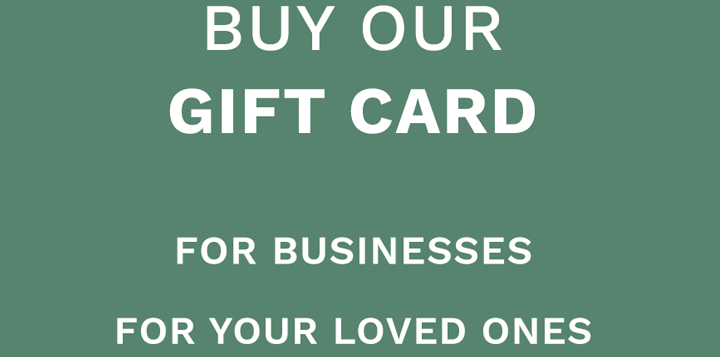 Buy our gift card for businesses and organizations